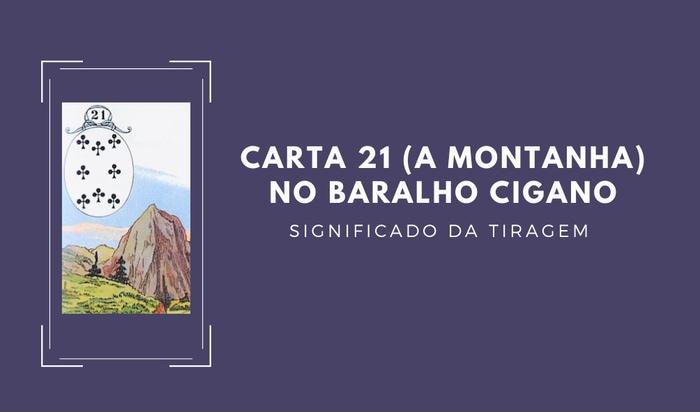 Carta 21 no Baralho Cigano, a Montanha - Significado Completo!
